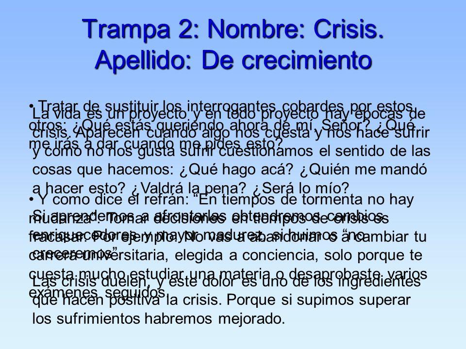 Trampa 2: Nombre: Crisis. Apellido: De crecimiento