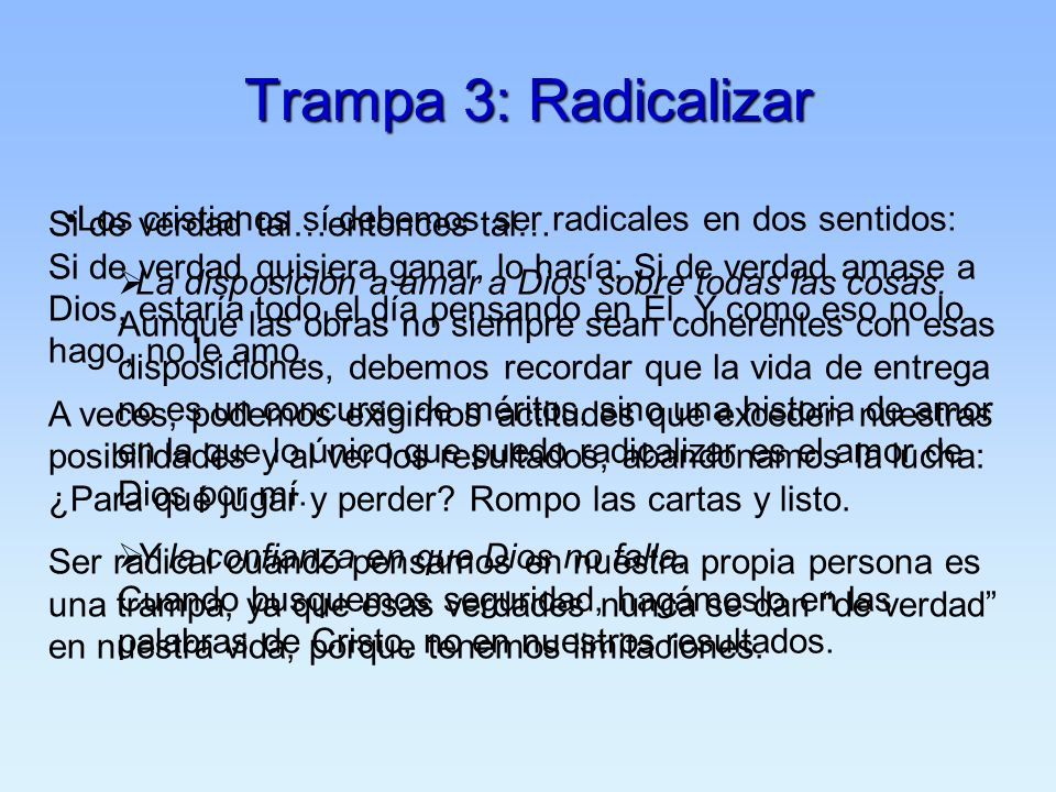 Trampa 3: Radicalizar