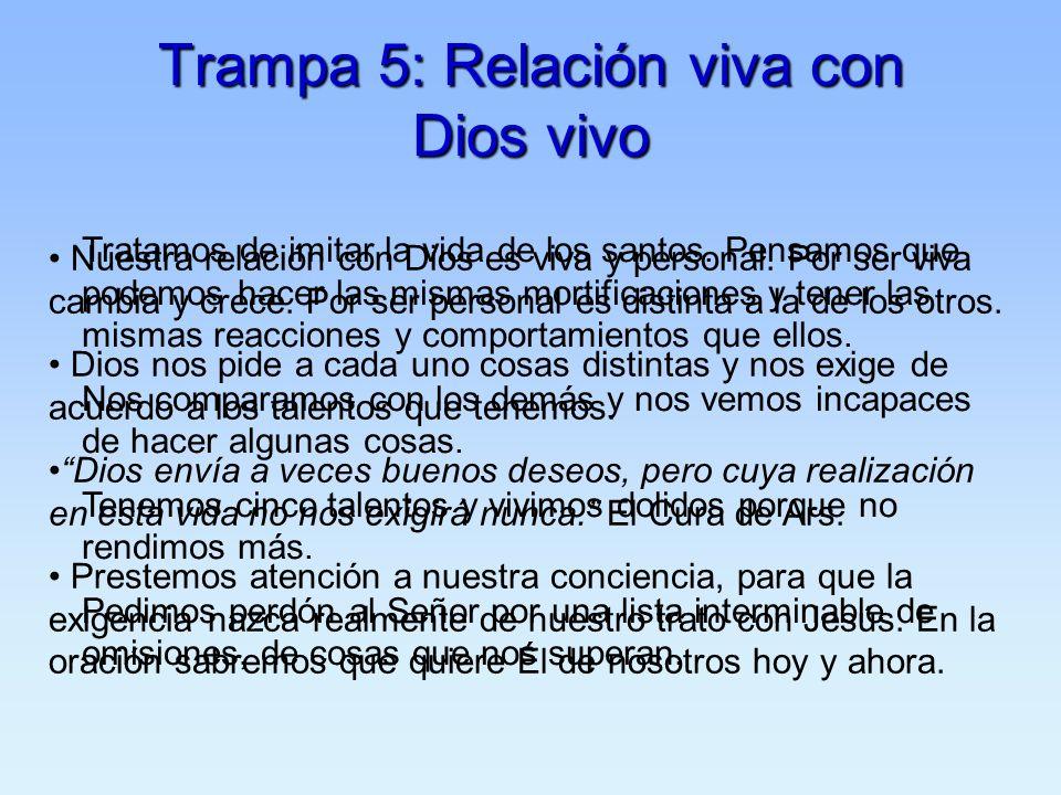 Trampa 5: Relación viva con Dios vivo