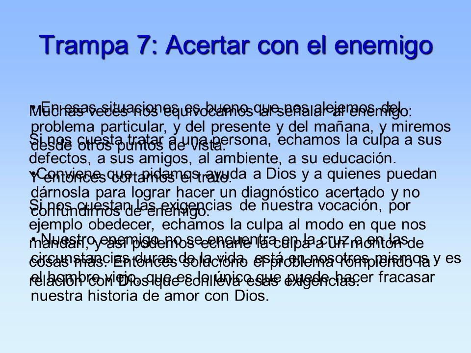 Trampa 7: Acertar con el enemigo