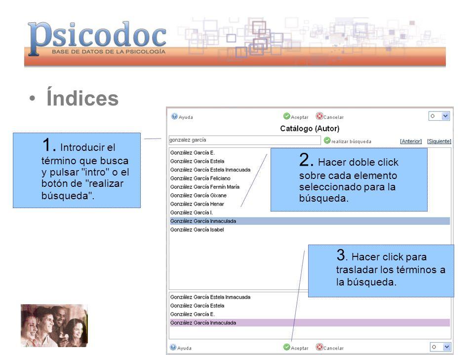 Índices 1. Introducir el término que busca y pulsar intro o el botón de realizar búsqueda .