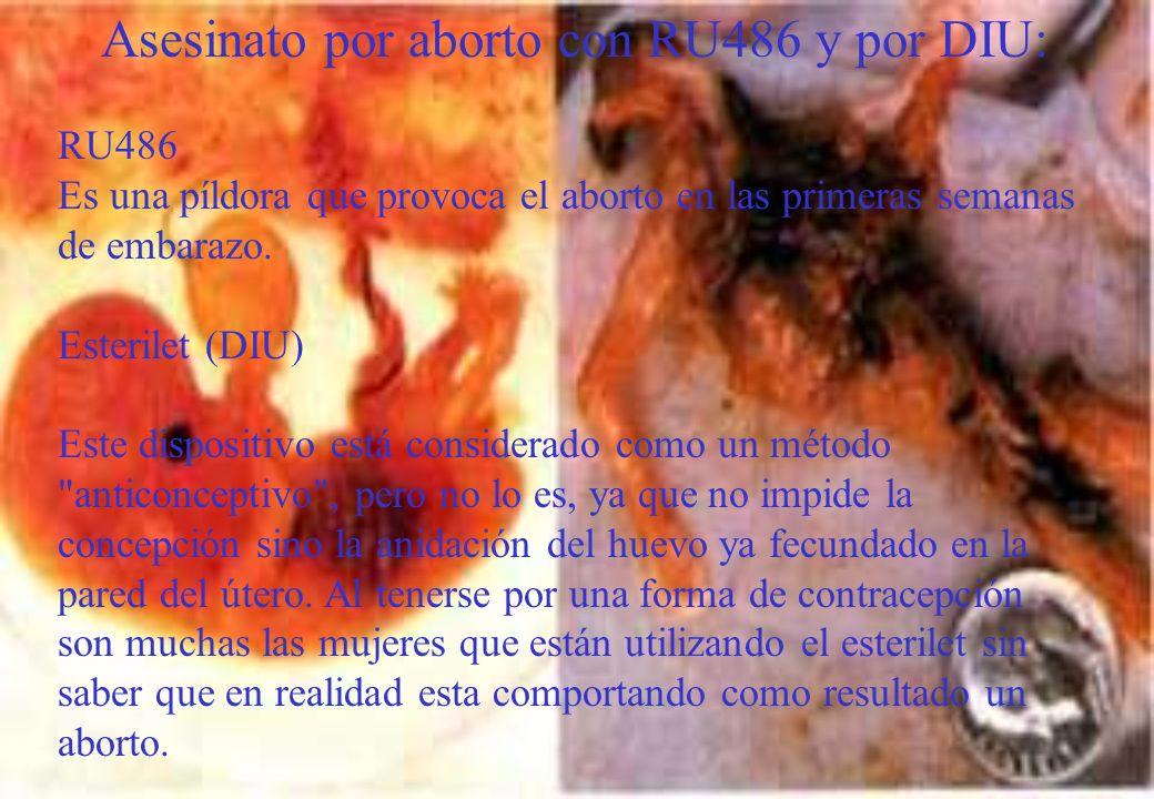 Asesinato por aborto con RU486 y por DIU: