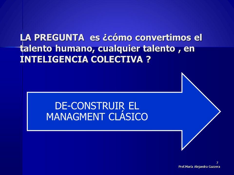 DE-CONSTRUIR EL MANAGMENT CLÁSICO