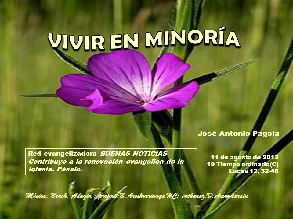 José Antonio Pagola Red evangelizadora BUENAS NOTICIAS. Contribuye a la renovación evangélica de la.