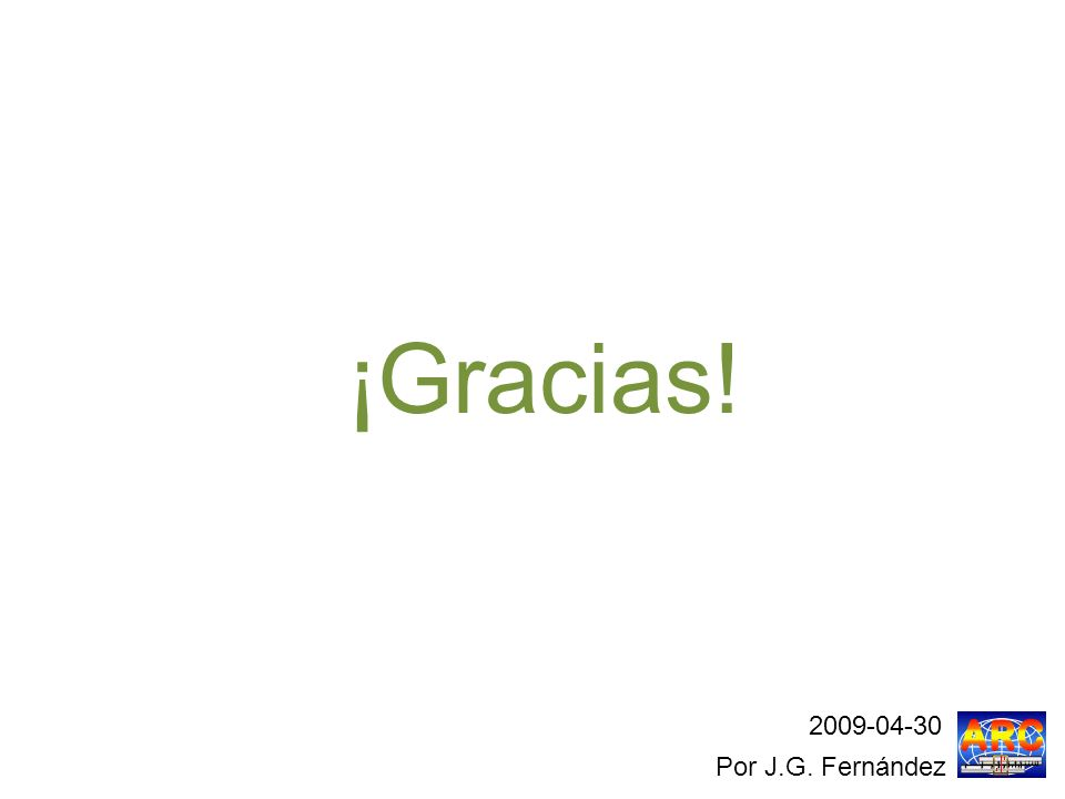 ¡Gracias! 2009-04-30 Por J.G. Fernández