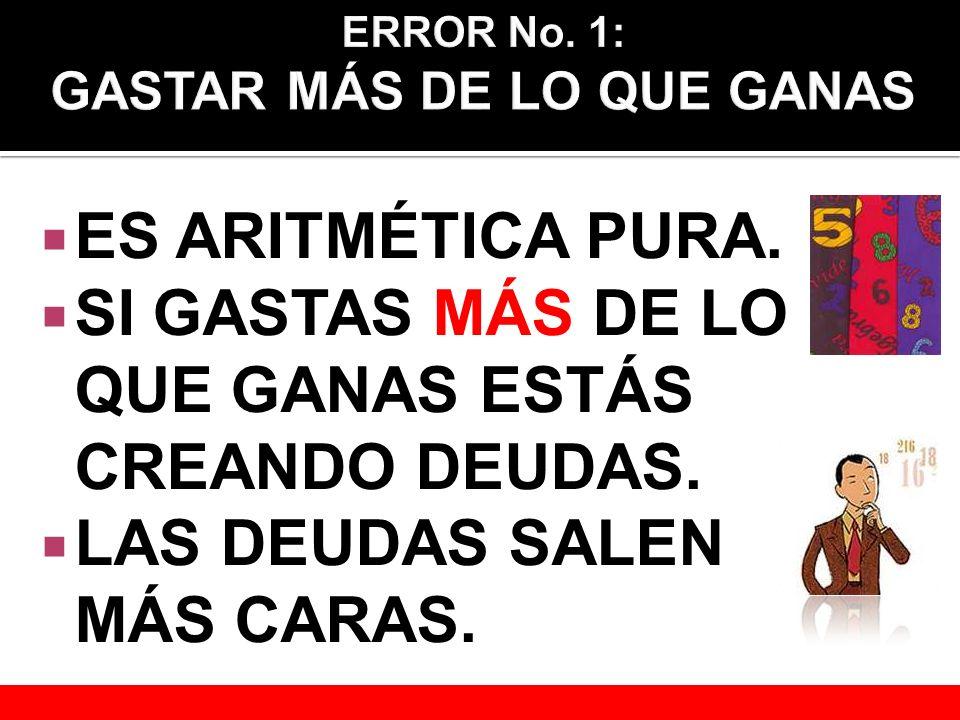 ERROR No. 1: GASTAR MÁS DE LO QUE GANAS