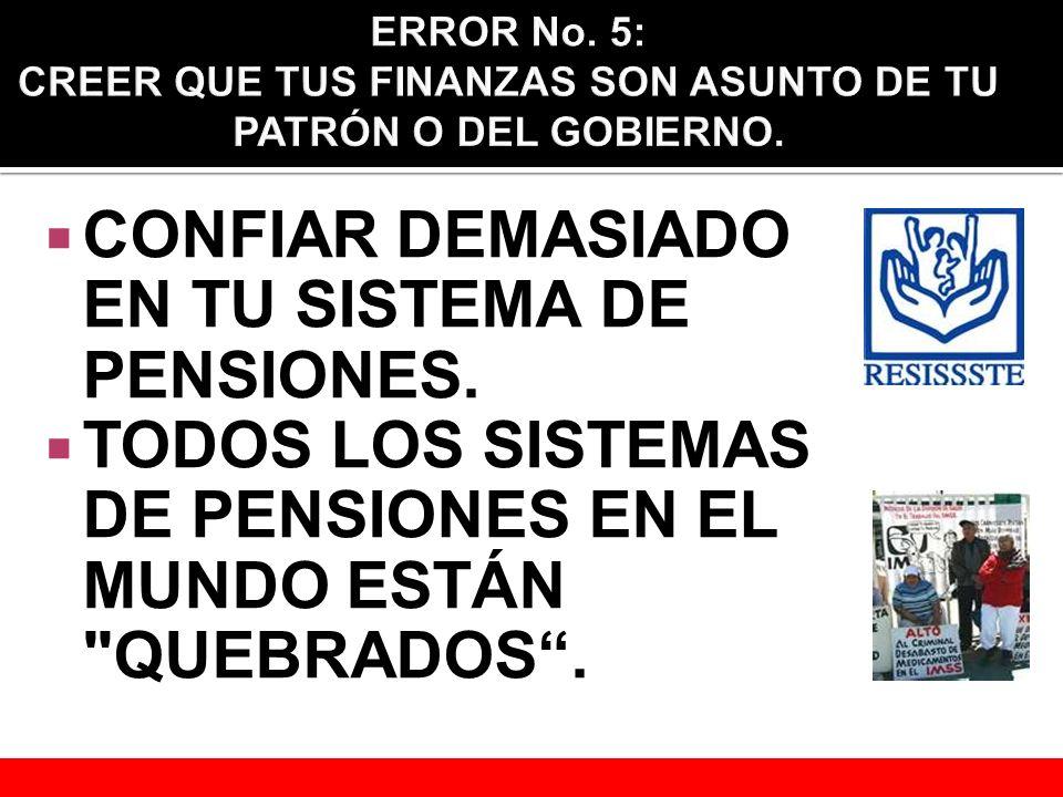 CONFIAR DEMASIADO EN TU SISTEMA DE PENSIONES.