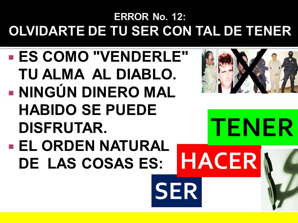 ERROR No. 12: OLVIDARTE DE TU SER CON TAL DE TENER