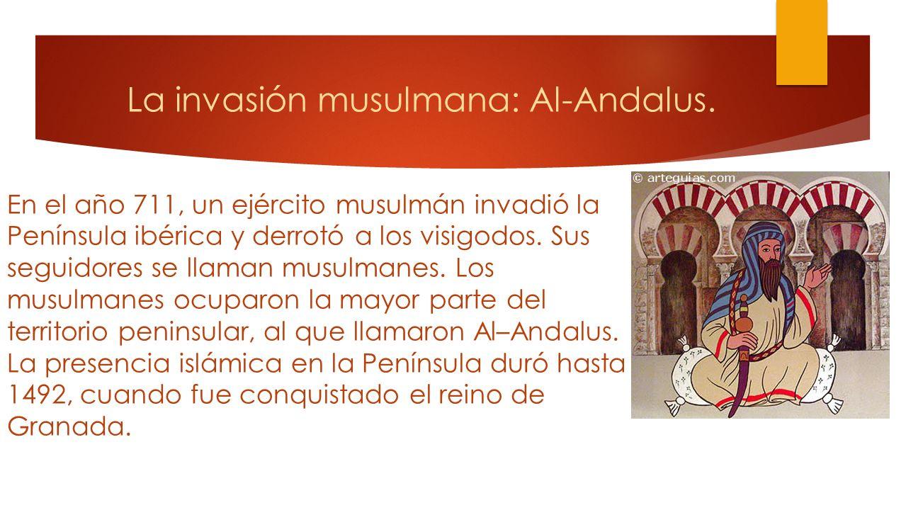 La invasión musulmana: Al-Andalus.