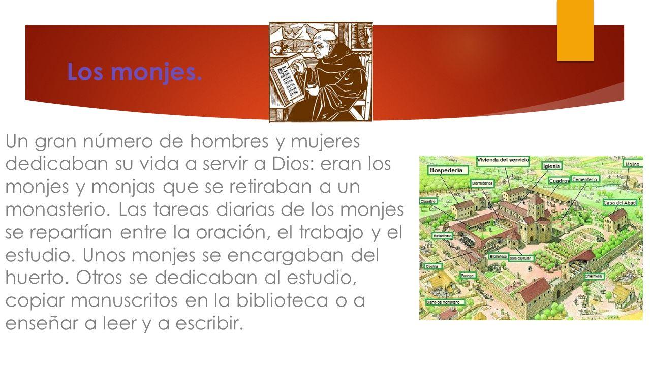 Los monjes.