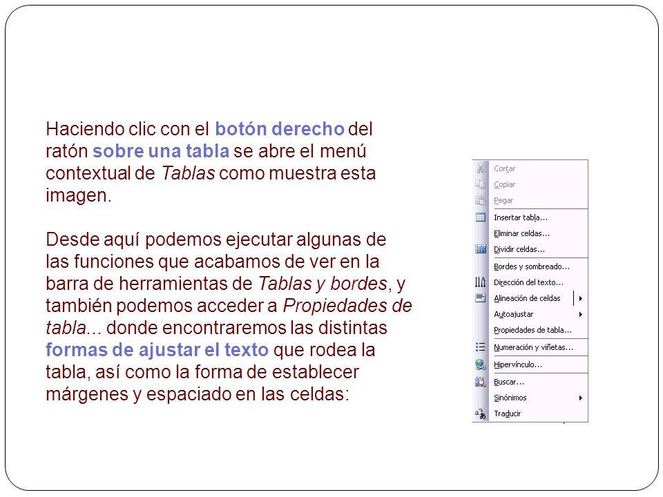 Haciendo clic con el botón derecho del ratón sobre una tabla se abre el menú contextual de Tablas como muestra esta imagen.