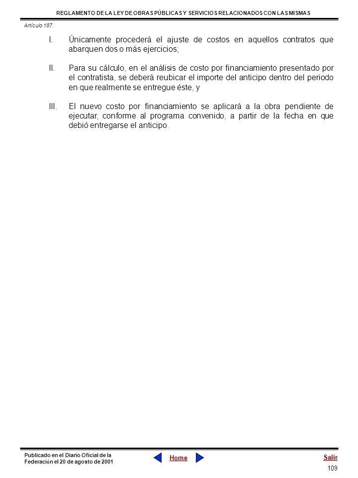 Artículo 187.Únicamente procederá el ajuste de costos en aquellos contratos que abarquen dos o más ejercicios;