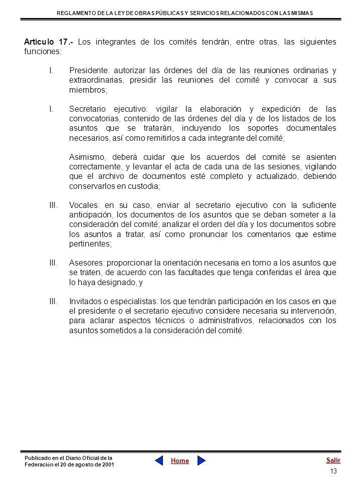 Artículo 17.- Los integrantes de los comités tendrán, entre otras, las siguientes funciones: