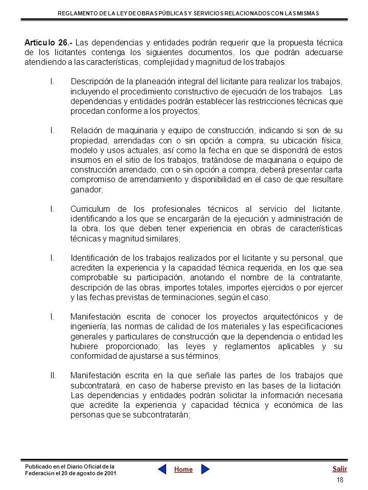 Artículo 26.- Las dependencias y entidades podrán requerir que la propuesta técnica de los licitantes contenga los siguientes documentos, los que podrán adecuarse atendiendo a las características, complejidad y magnitud de los trabajos: