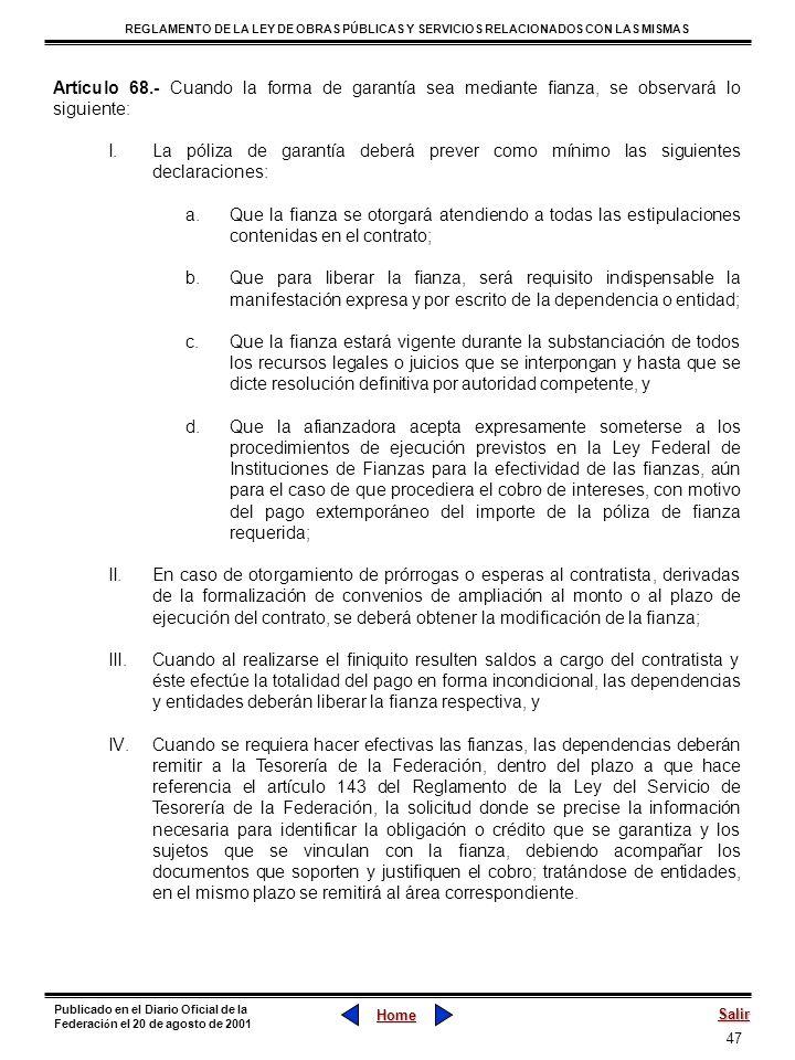 Artículo 68.- Cuando la forma de garantía sea mediante fianza, se observará lo siguiente: