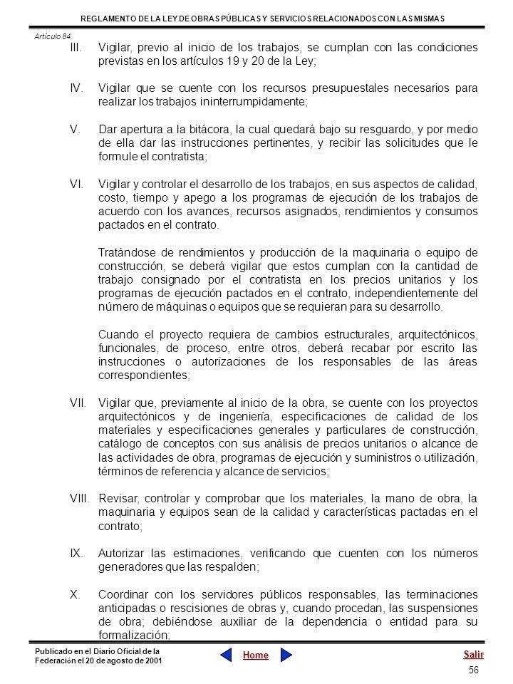 Artículo 84. Vigilar, previo al inicio de los trabajos, se cumplan con las condiciones previstas en los artículos 19 y 20 de la Ley;