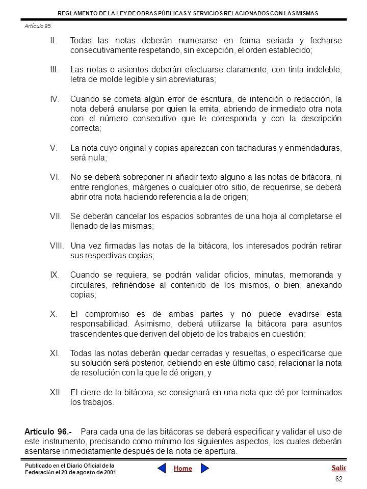 Artículo 95.Todas las notas deberán numerarse en forma seriada y fecharse consecutivamente respetando, sin excepción, el orden establecido;