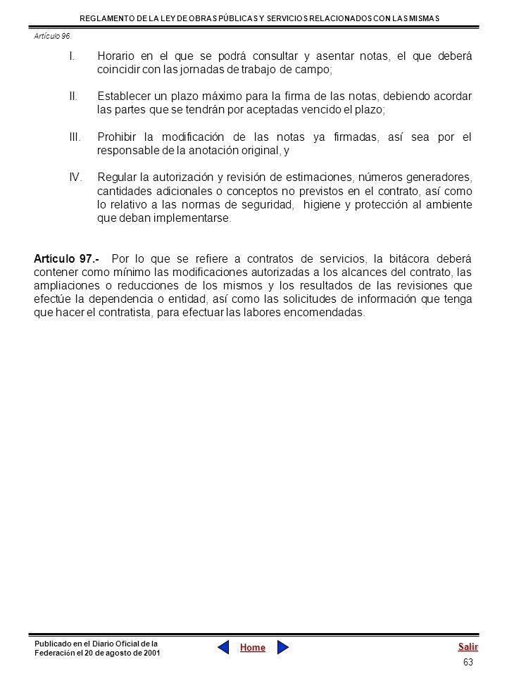 Artículo 96.Horario en el que se podrá consultar y asentar notas, el que deberá coincidir con las jornadas de trabajo de campo;