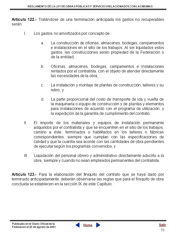 Artículo 122.- Tratándose de una terminación anticipada los gastos no recuperables serán: