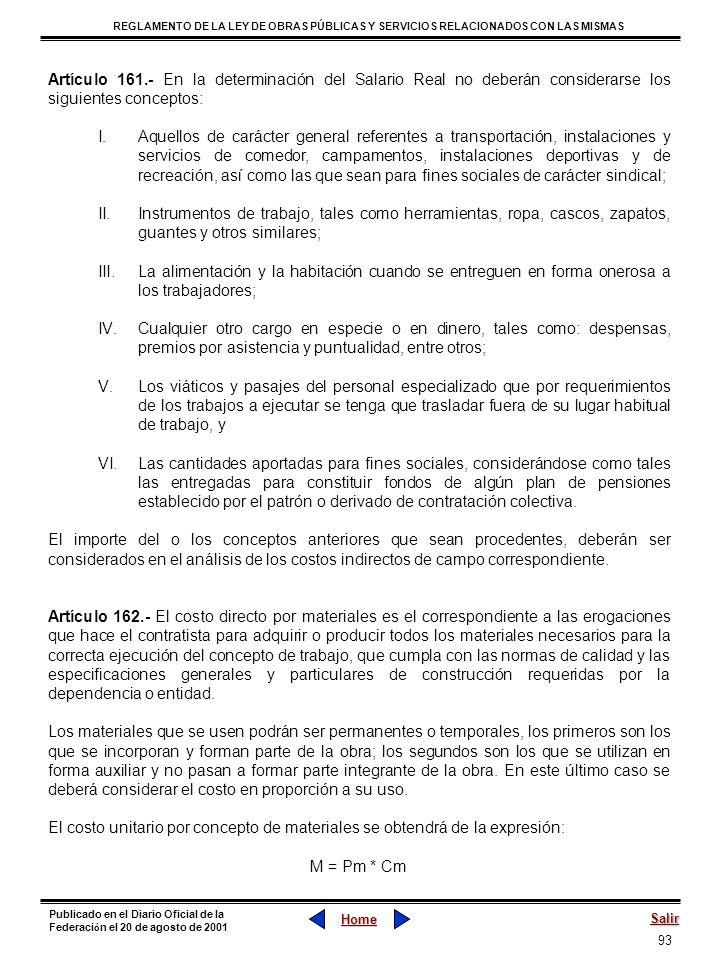 Artículo 161.- En la determinación del Salario Real no deberán considerarse los siguientes conceptos:
