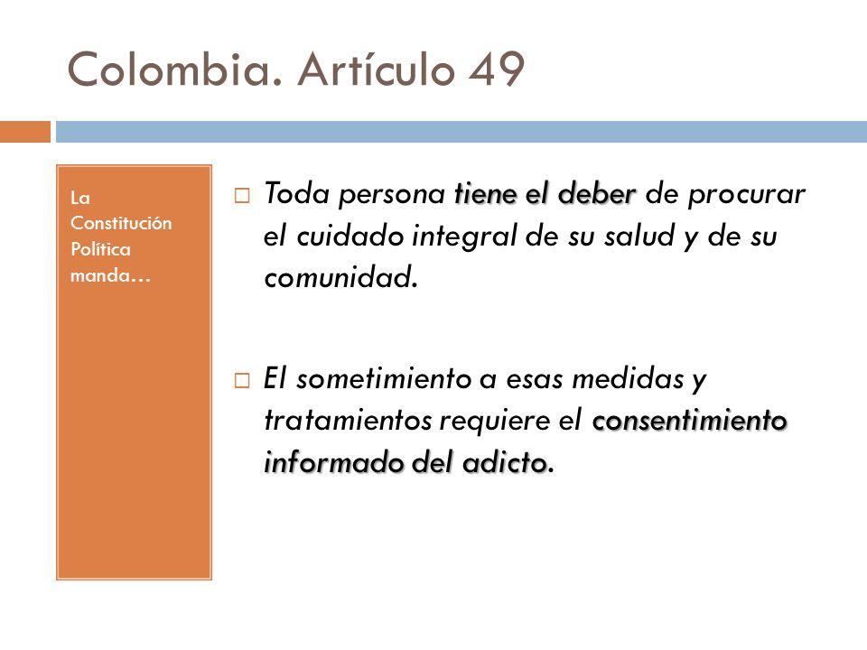 Colombia. Artículo 49 La Constitución Política manda…