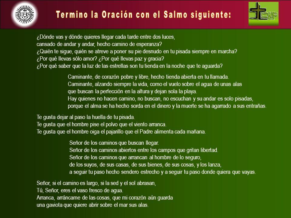 Termino la Oración con el Salmo siguiente: