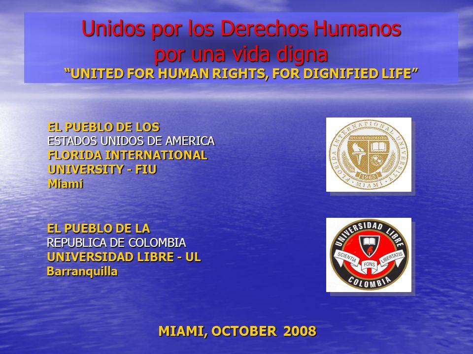Unidos por los Derechos Humanos por una vida digna UNITED FOR HUMAN RIGHTS, FOR DIGNIFIED LIFE