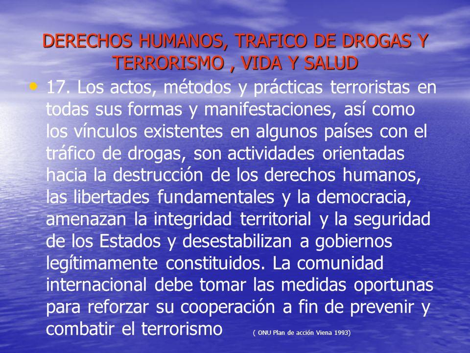 DERECHOS HUMANOS, TRAFICO DE DROGAS Y TERRORISMO , VIDA Y SALUD