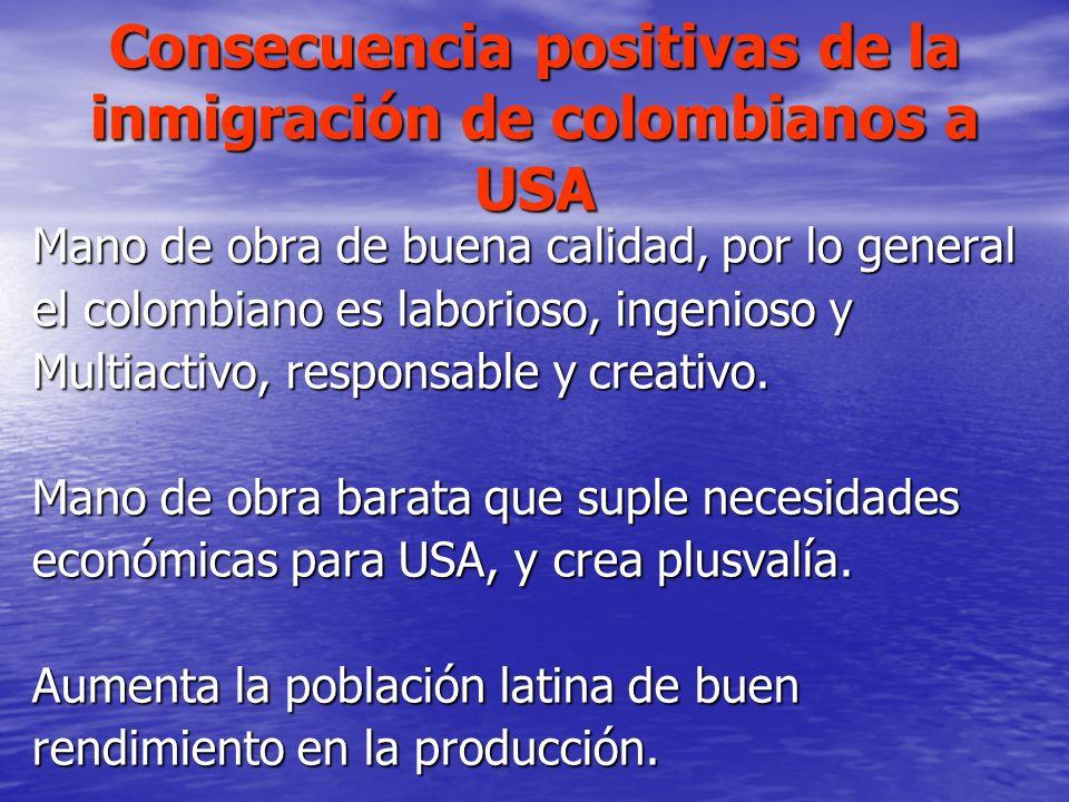 Consecuencia positivas de la inmigración de colombianos a USA