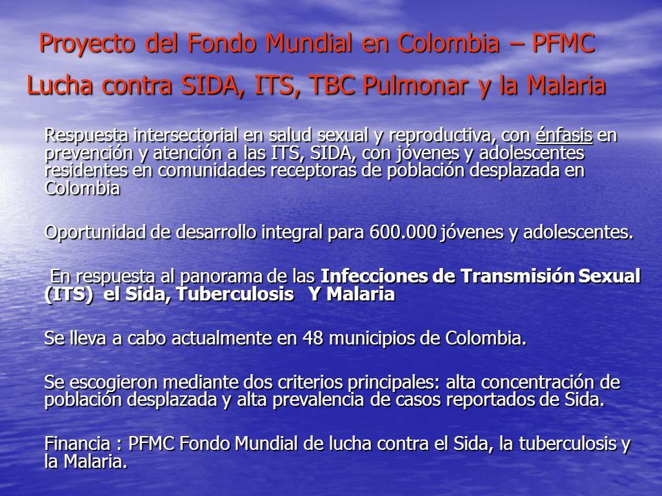 Proyecto del Fondo Mundial en Colombia – PFMC Lucha contra SIDA, ITS, TBC Pulmonar y la Malaria