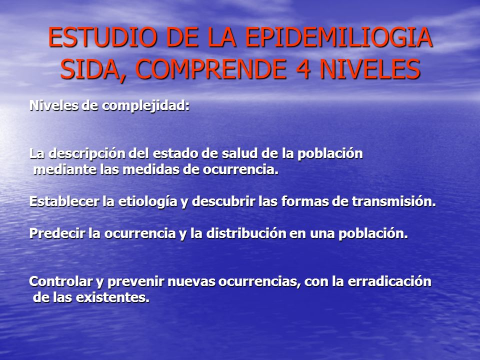 ESTUDIO DE LA EPIDEMILIOGIA SIDA, COMPRENDE 4 NIVELES