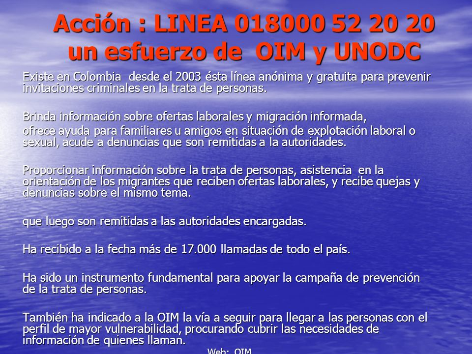 Acción : LINEA 018000 52 20 20 un esfuerzo de OIM y UNODC