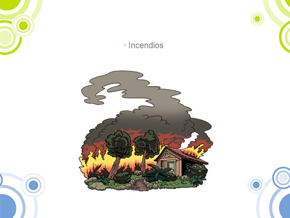 · Incendios