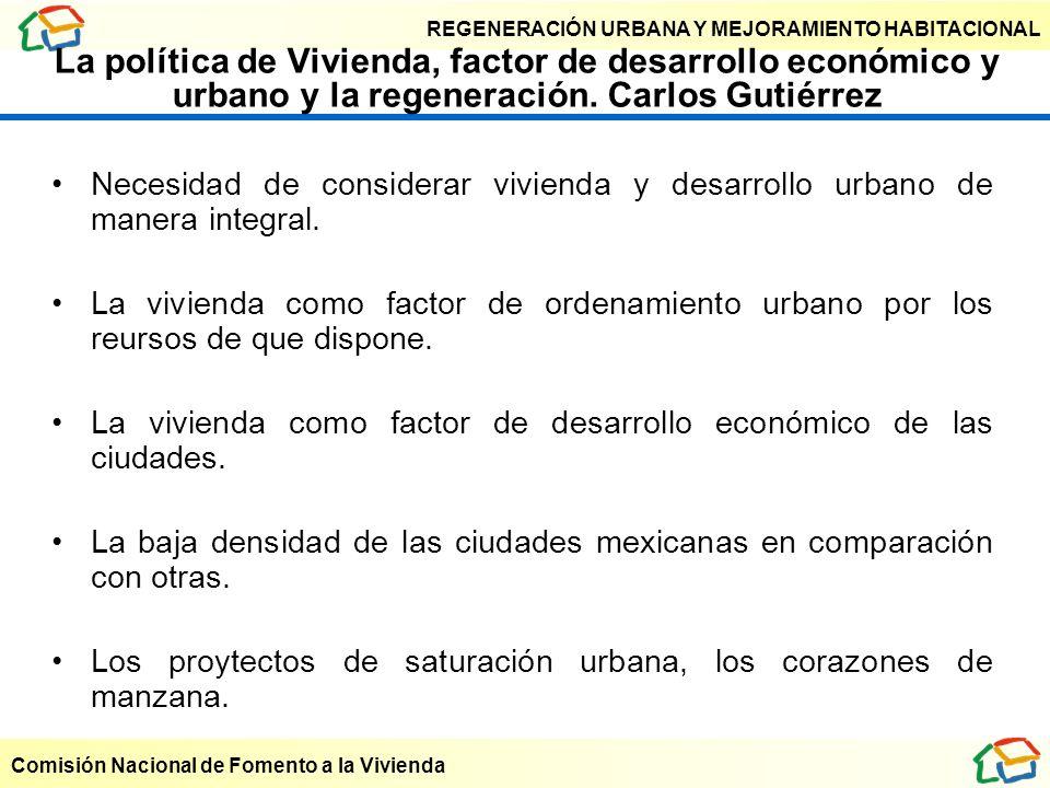 La política de Vivienda, factor de desarrollo económico y urbano y la regeneración. Carlos Gutiérrez