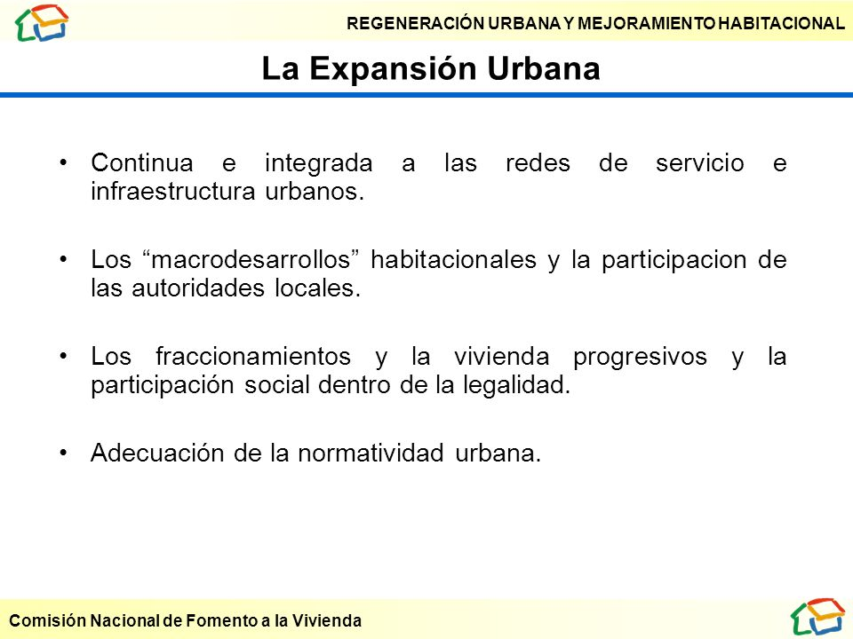 La Expansión UrbanaContinua e integrada a las redes de servicio e infraestructura urbanos.