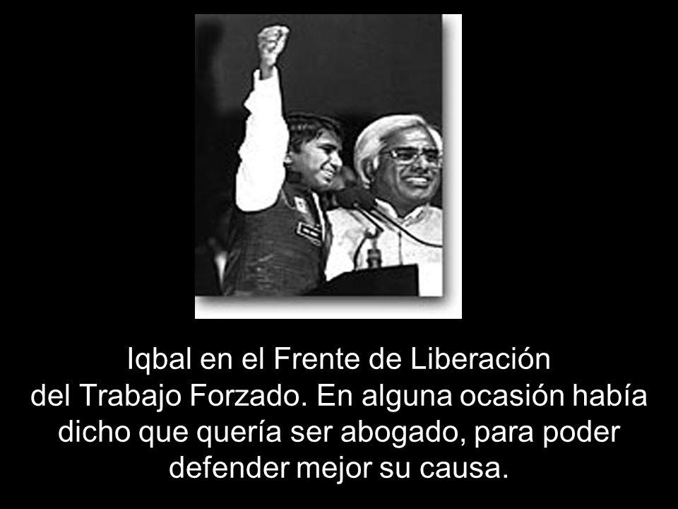 Iqbal en el Frente de Liberación del Trabajo Forzado