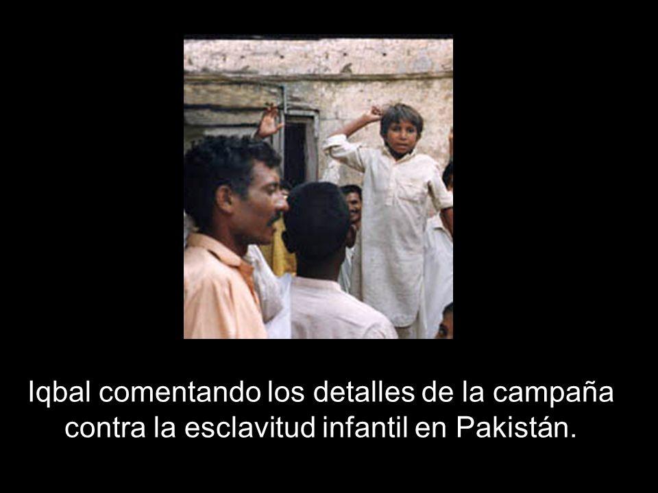 Iqbal comentando los detalles de la campaña contra la esclavitud infantil en Pakistán.
