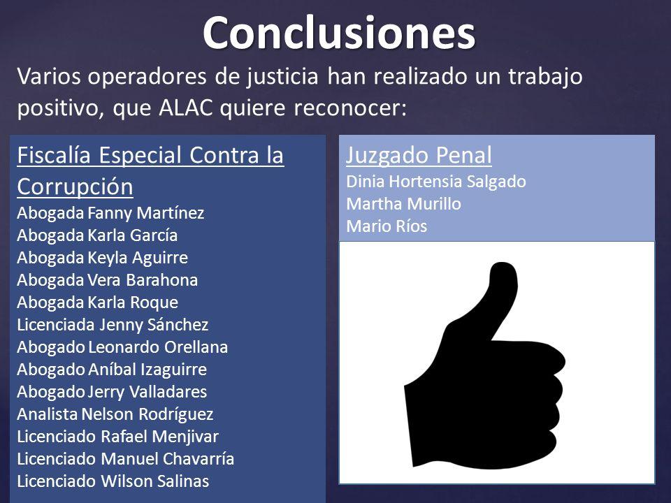 Conclusiones Varios operadores de justicia han realizado un trabajo positivo, que ALAC quiere reconocer: