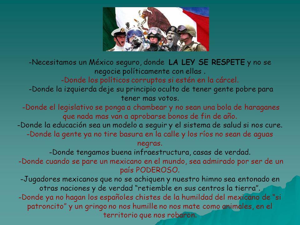 -Necesitamos un México seguro, donde LA LEY SE RESPETE y no se negocie políticamente con ellas .