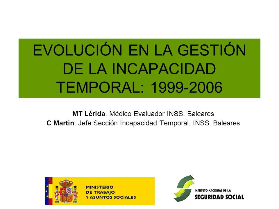 EVOLUCIÓN EN LA GESTIÓN DE LA INCAPACIDAD TEMPORAL: 1999-2006