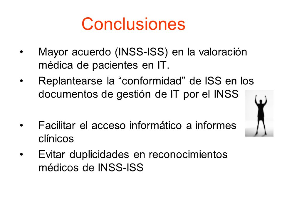 Conclusiones Mayor acuerdo (INSS-ISS) en la valoración médica de pacientes en IT.
