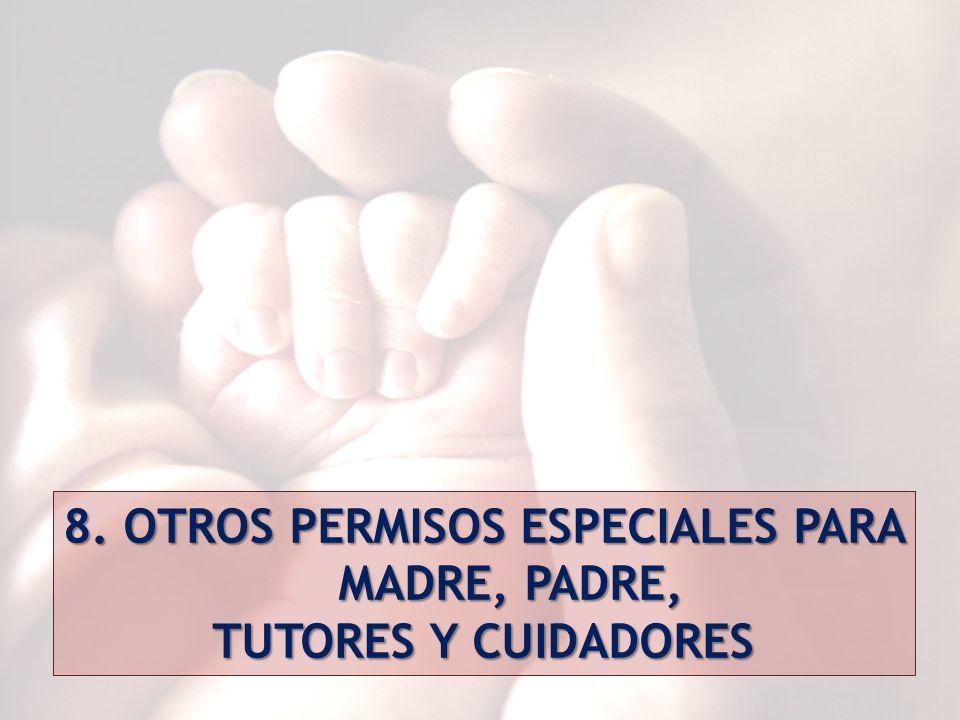 8. OTROS PERMISOS ESPECIALES PARA MADRE, PADRE,