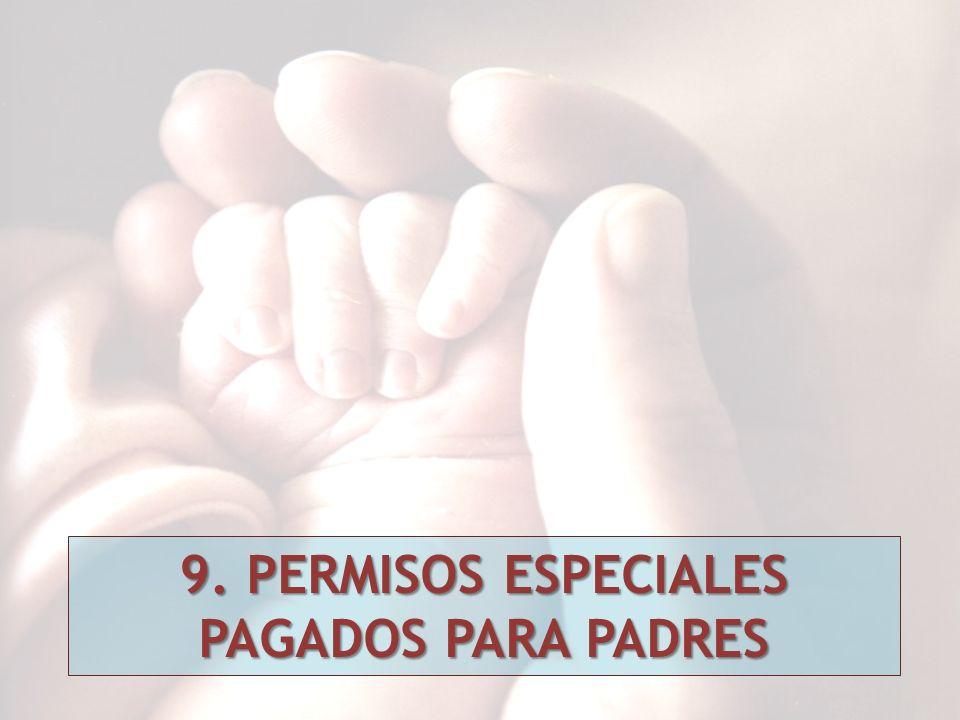 9. PERMISOS ESPECIALES PAGADOS PARA PADRES