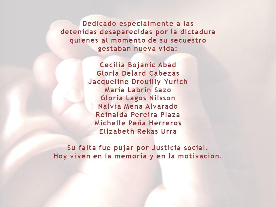 Dedicado especialmente a las detenidas desaparecidas por la dictadura