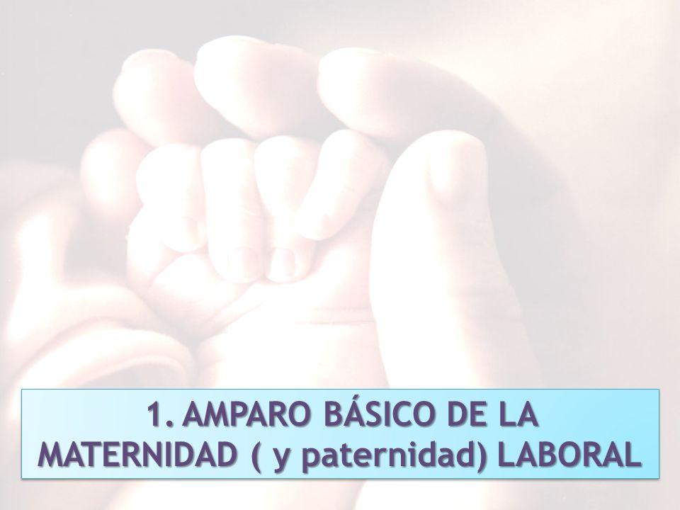 MATERNIDAD ( y paternidad) LABORAL