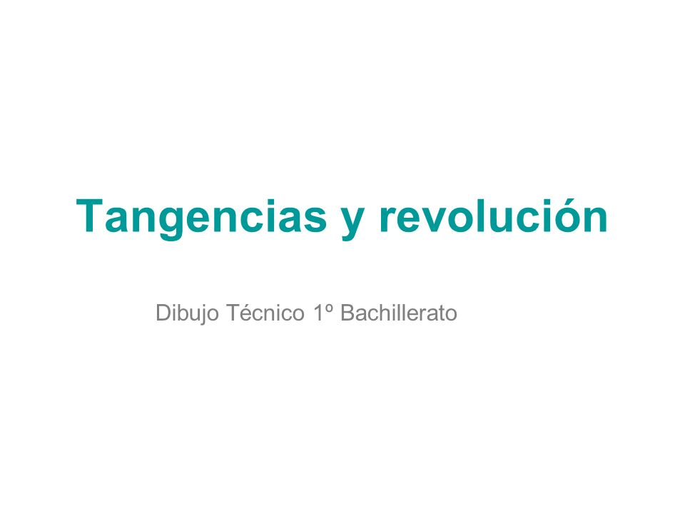 Tangencias y revolución