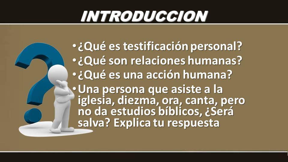INTRODUCCION ¿Qué es testificación personal