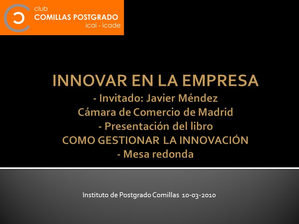 INNOVAR EN LA EMPRESA - Invitado: Javier Méndez Cámara de Comercio de Madrid - Presentación del libro COMO GESTIONAR LA INNOVACIÓN - Mesa redonda