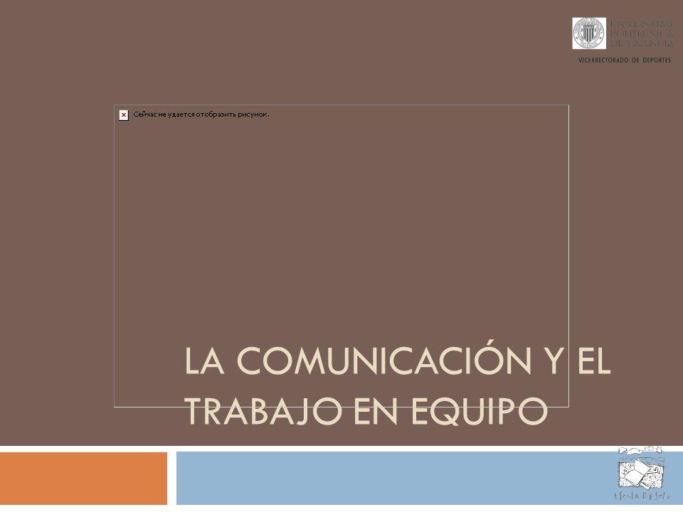 La Comunicación y el Trabajo en Equipo