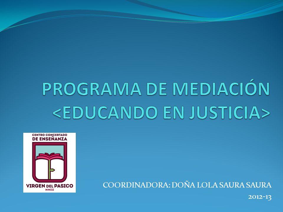 PROGRAMA DE MEDIACIÓN <EDUCANDO EN JUSTICIA>